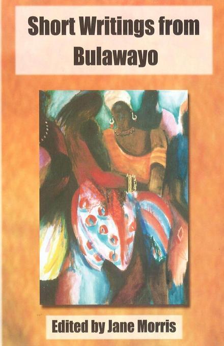 Short Writings from Bulawayo EB9780797444980