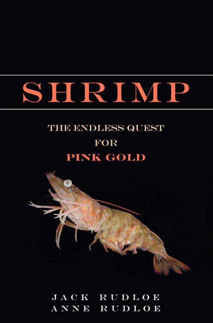 Shrimp: The Endless Quest for Pink Gold EB9780137049394