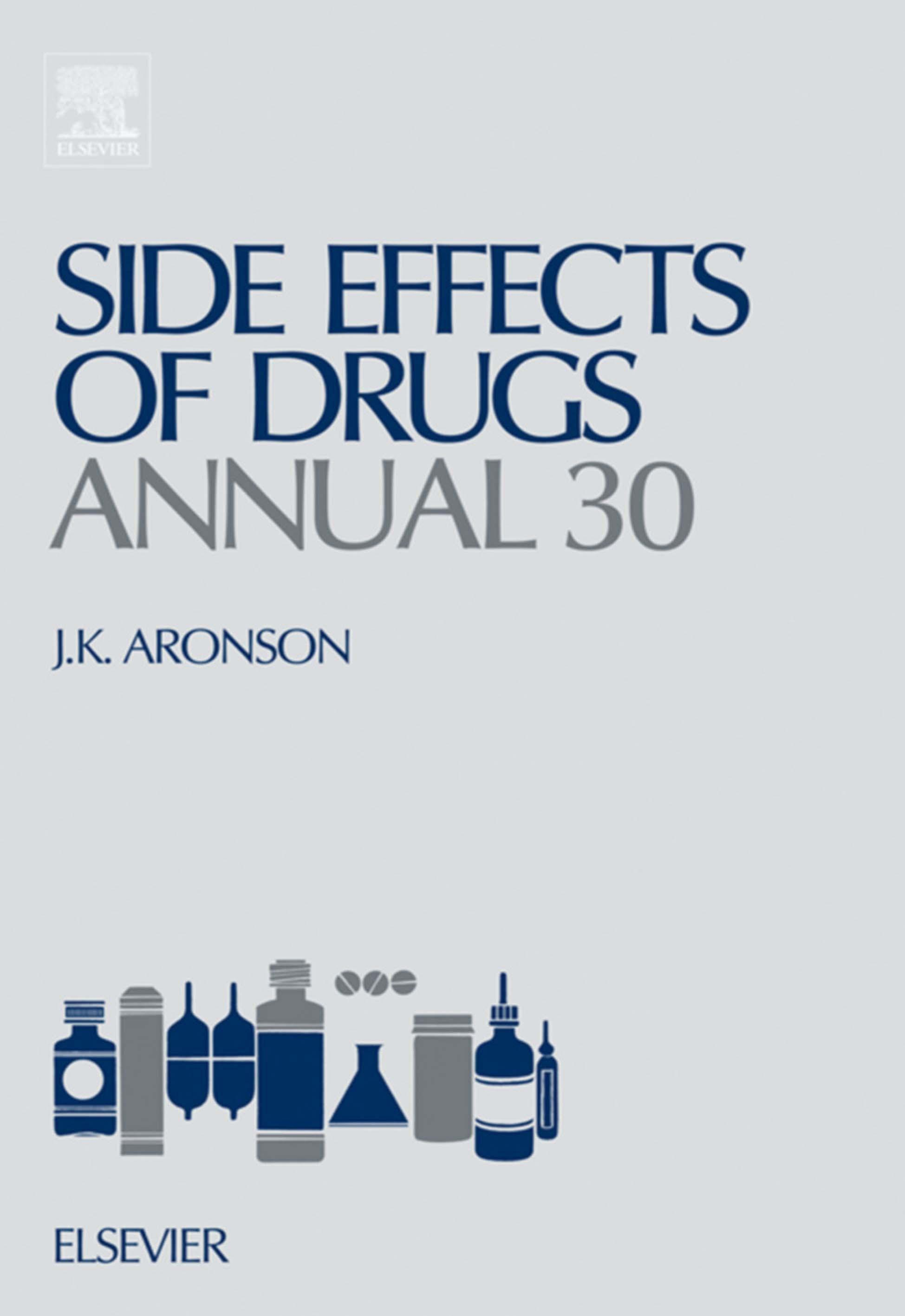 Side Effects of Drugs Annual 30: A worldwide yearly survey of new data and trends in adverse drug reactions EB9780080931517