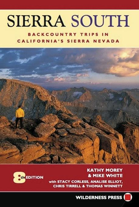 Sierra South: Backcountry Trips in Californias Sierra Nevada EB9780899975252