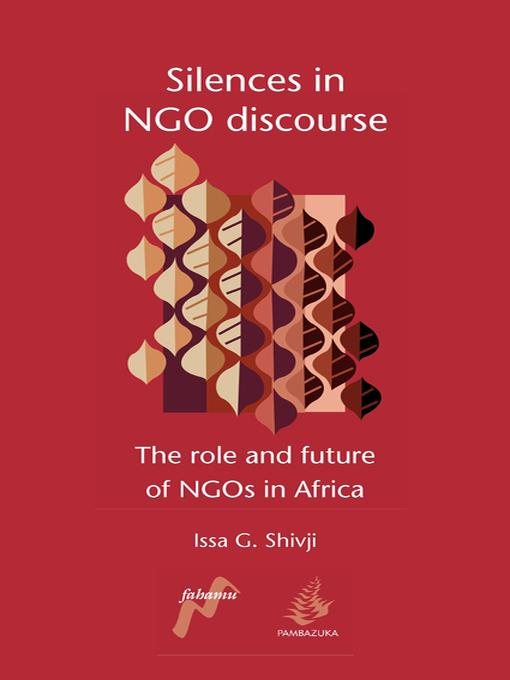 Silences in NGO discourse: The role and future of NGOs in Africa EB9780954563790