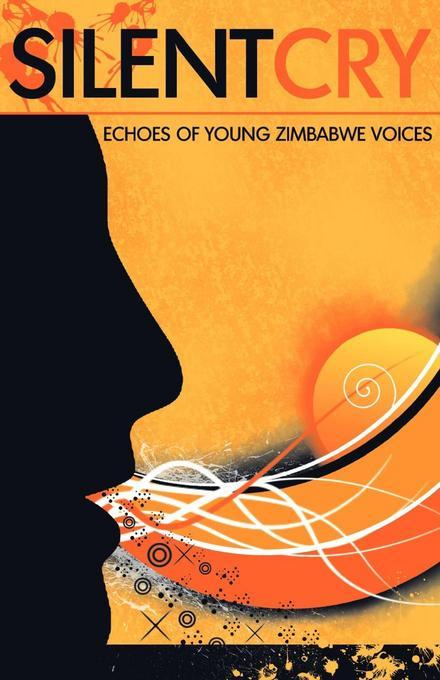 Silent Cry: Echoes of Young Zimbabwe Voices EB9780797445062