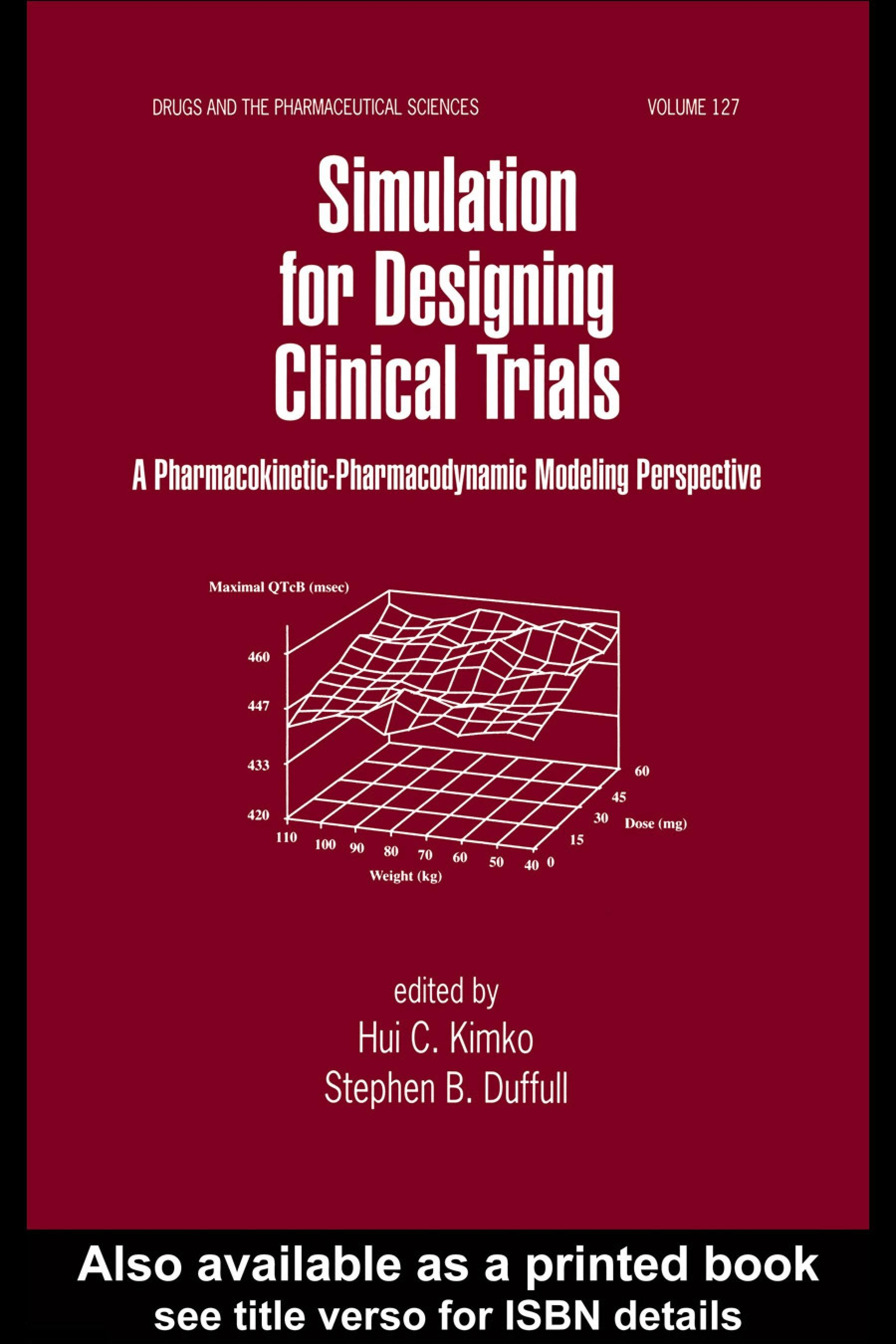 Simulation For Designing Clinical Trial:Pharmacokinetic And Pharmacodynamic Modeling Perspective EB9780203910276