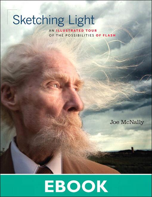 Sketching Light: An Illustrated Tour of the Possibilities of Flash EB9780321712707