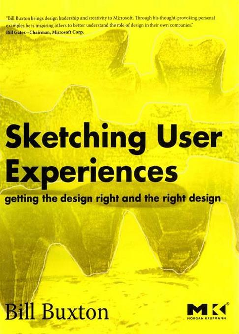 Sketching User Experiences:  Getting the Design Right and the Right Design: Getting the Design Right and the Right Design EB9780080552903