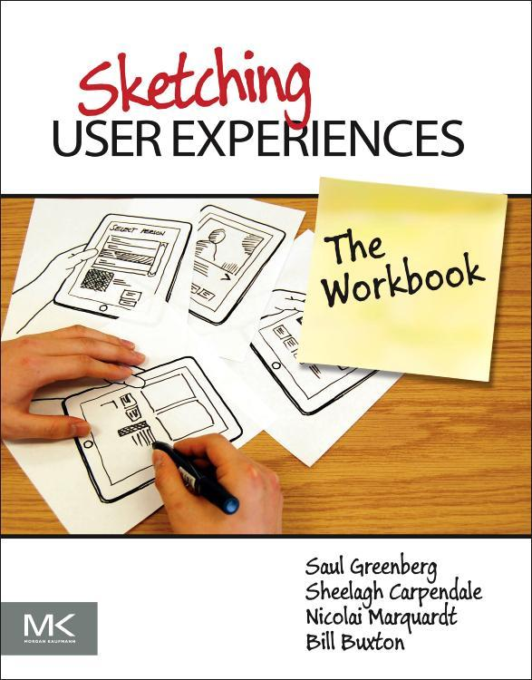 Sketching User Experiences: The Workbook EB9780123819611