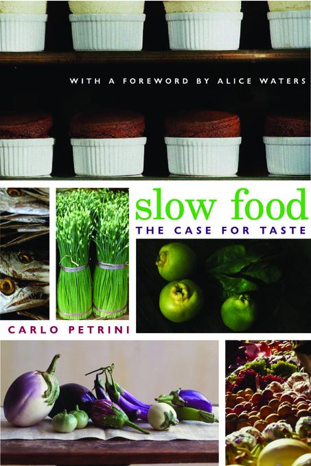 Slow Food: The Case for Taste EB9780231502375