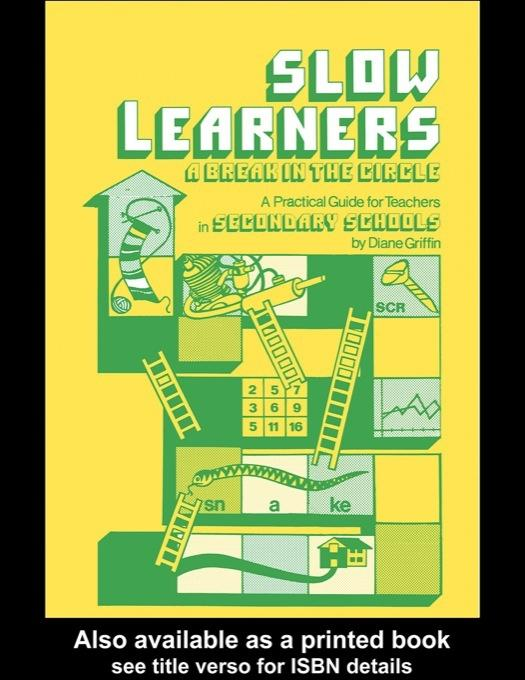 Slow Learners: A Break in the Circle - A Practical Guide for Teachers EB9780203988541