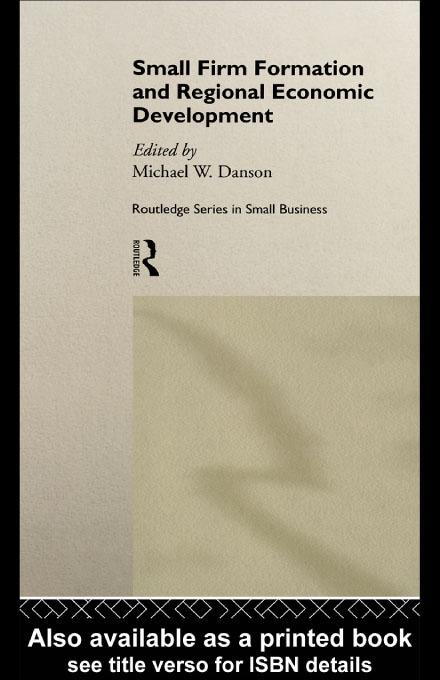 Small Firm Formation and Regional Economic Development EB9780203742846