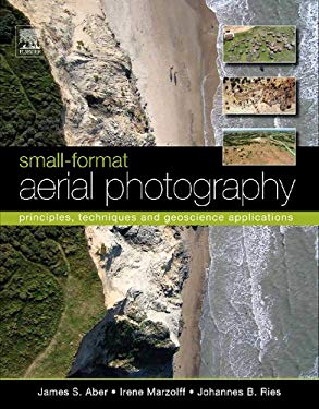 Small-Format Aerial Photography: Principles, Techniques and Applications EB9780080932835