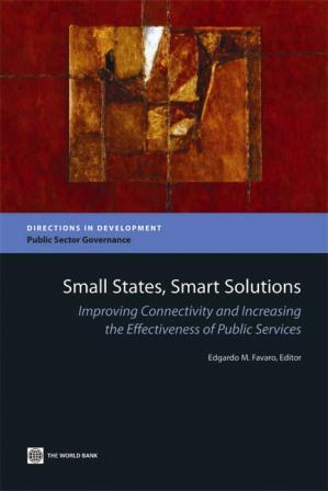 Small States, Smart Solutions: Improving Connectivity and Increasing the Effectiveness of Public Services EB9780821374610
