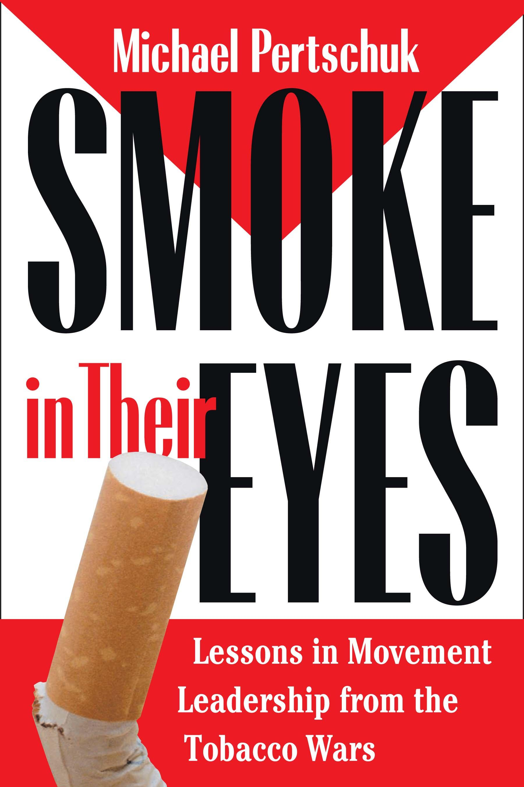 Smoke in Their Eyes: Lessons in Movement Leadership from the Tobacco Wars EB9780826591494