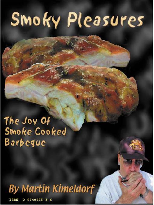 Smoky Pleasures, The Joy Of Smoke Cooked Barbecue EB9780974065533