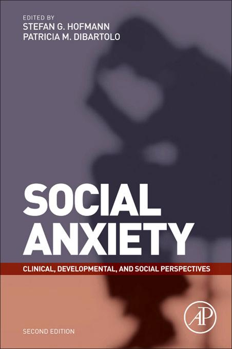 Social Anxiety: Clinical, Developmental, and Social Perspectives EB9780123785527