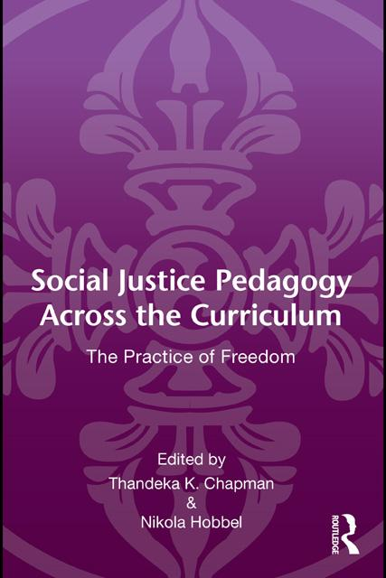 Social Justice Pedagogy Across the Curriculum: The Practice of Freedom