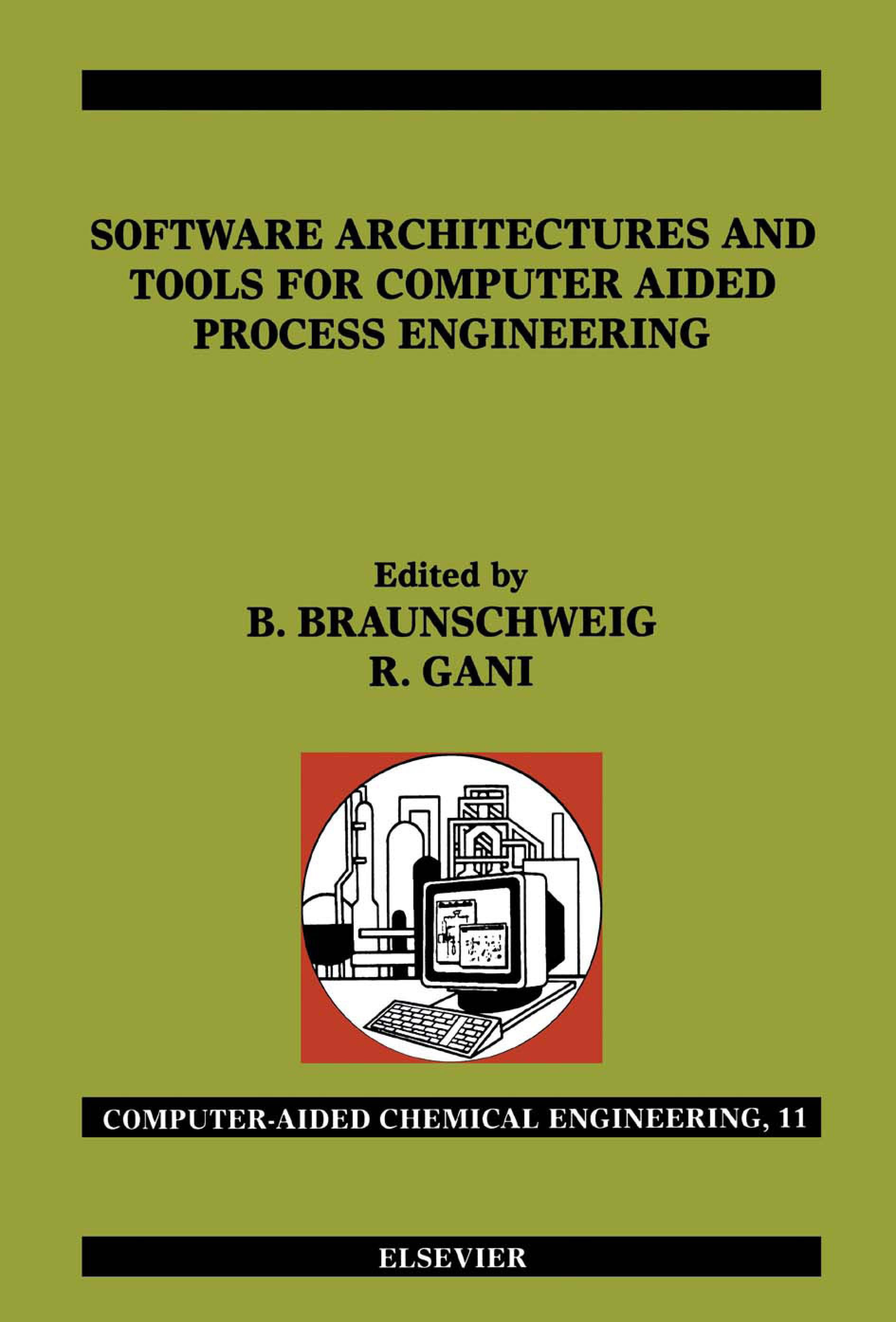 Software Architectures and Tools for Computer Aided Process Engineering: Computer-Aided Chemical Engineeirng, Vol. 11 EB9780080541365