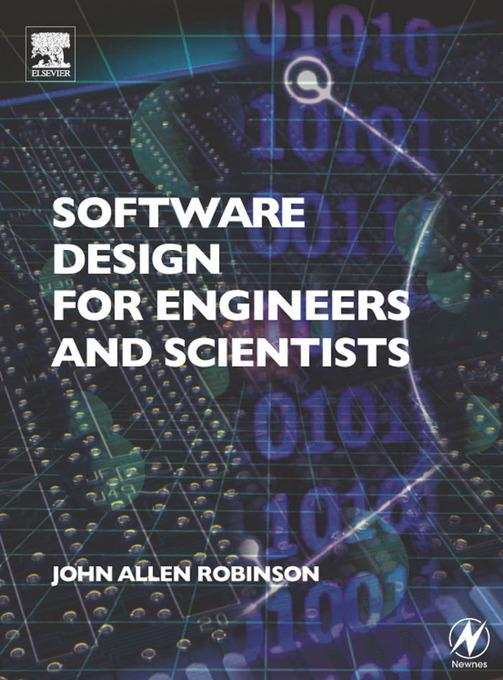 Software Design for Engineers and Scientists EB9780080474403