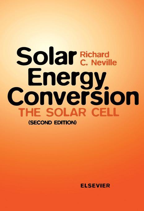 Solar Energy Conversion: The Solar Cell EB9780080541426