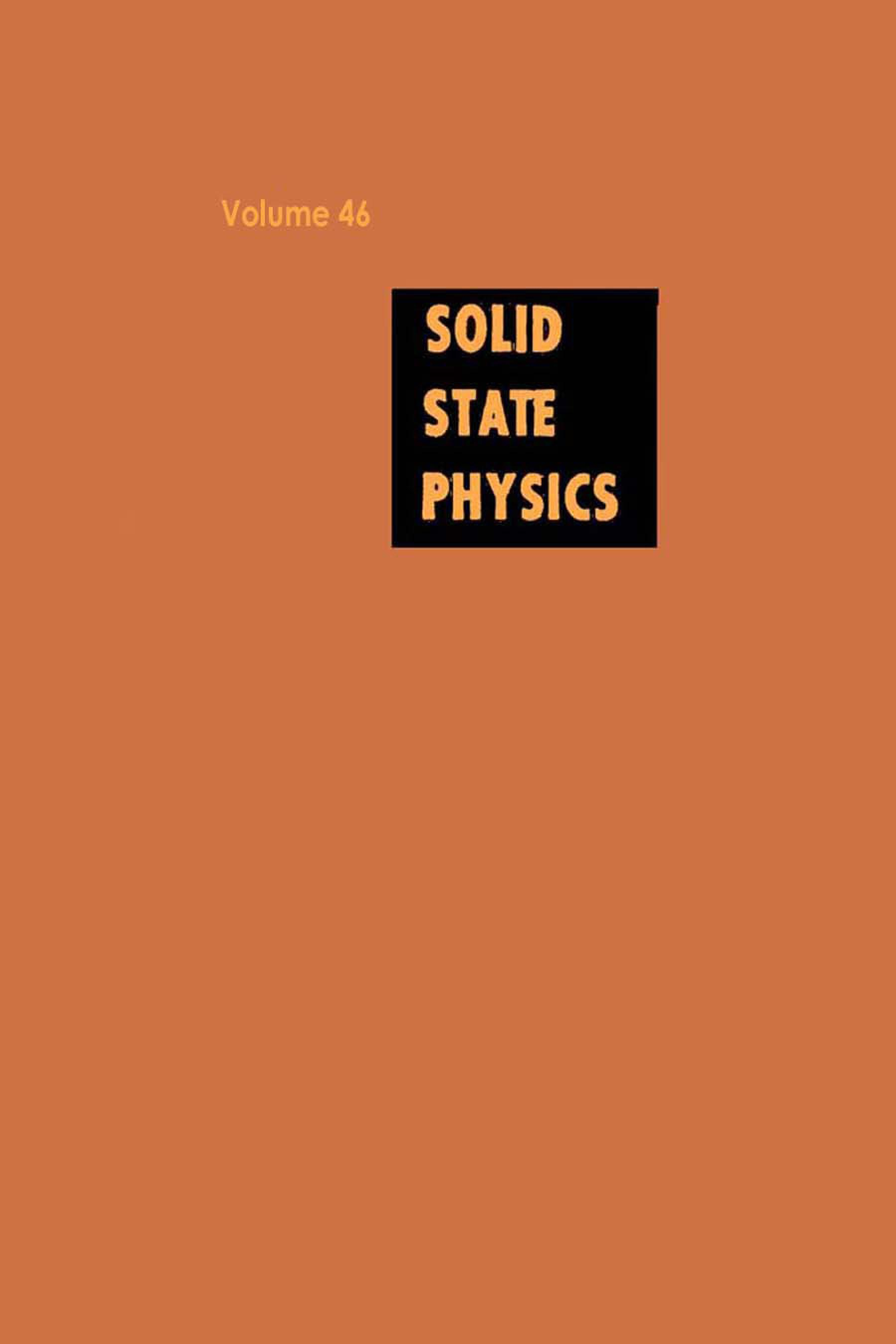 Solid State Physics: Advances in Research and ApplicationsVolume 46 EB9780080865102