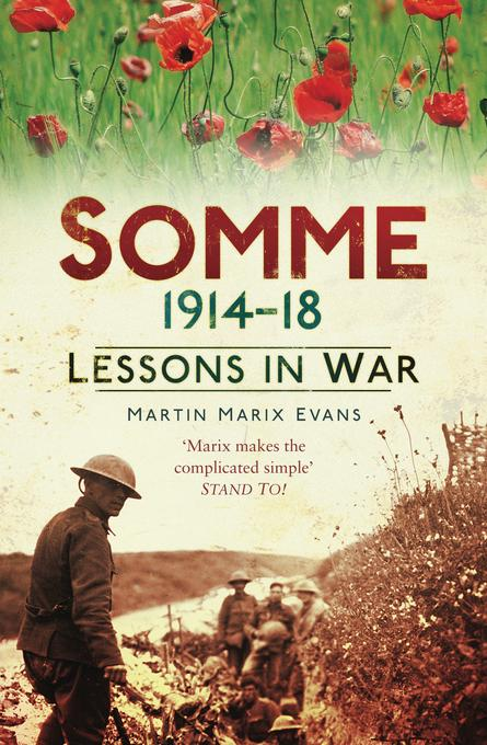 Somme 1914-18: Lessons in War EB9780752480022