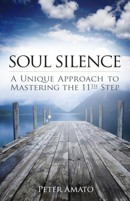 Soul Silence: A Unique Approach to Mastering the 11th Step EB9780757392665