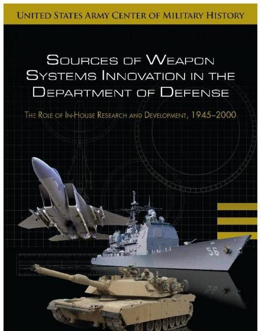 Sources of Weapon Systems Innovations in the Department of Defense EB9780160867255