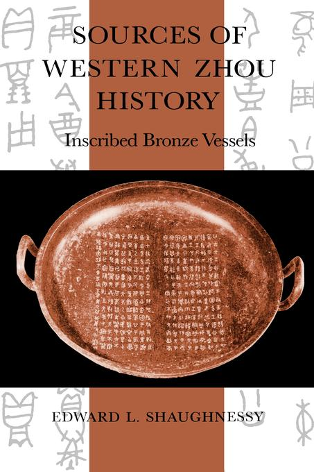 Sources of Western Zhou History: Inscribed Bronze Vessels EB9780520910225