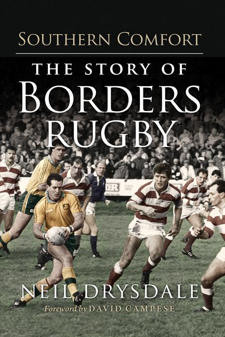 Southern Comfort: The Story of Borders Rugby EB9780857900975