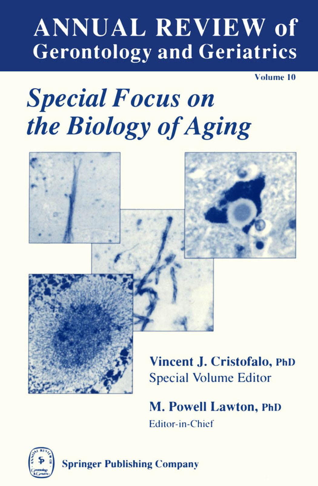 Special Focus on the Biology of Aging. Annual Review of Gerontology and Geriatrics Volume 10. EB9780826164889