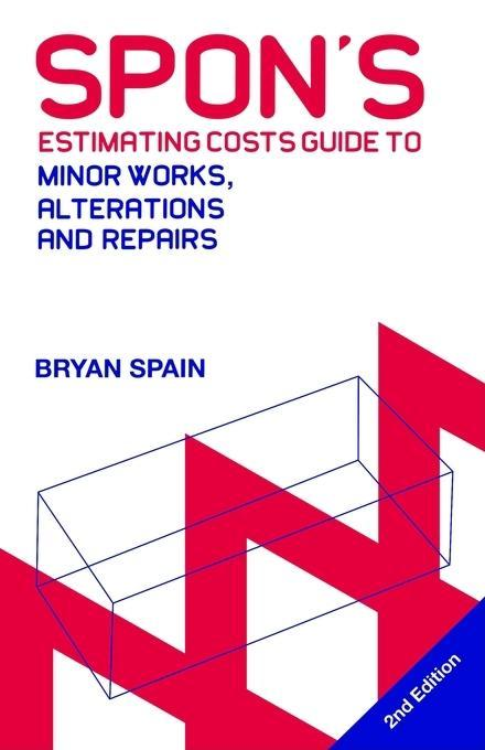 Spon's Estimating Costs Guide to Minor Works, Alterations and Repairs EB9780203497203