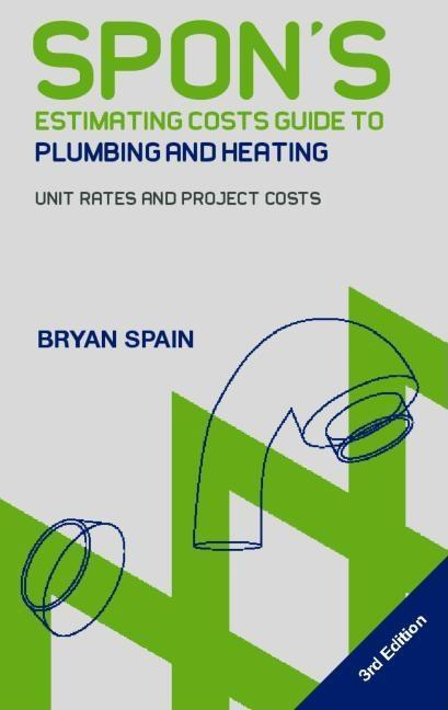 Spon's Estimating Costs Guide to Plumbing and Heating EB9780203497197
