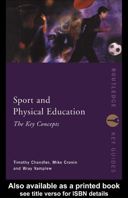 Sport and Physical Education: The Key Concepts EB9780203775387