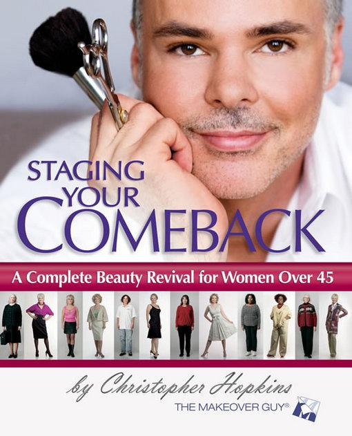 Staging Your Comeback: A Complete Beauty Revival for Women Over 45 EB9780757398445