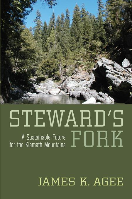 Steward's Fork: A Sustainable Future for the Klamath Mountains EB9780520933798