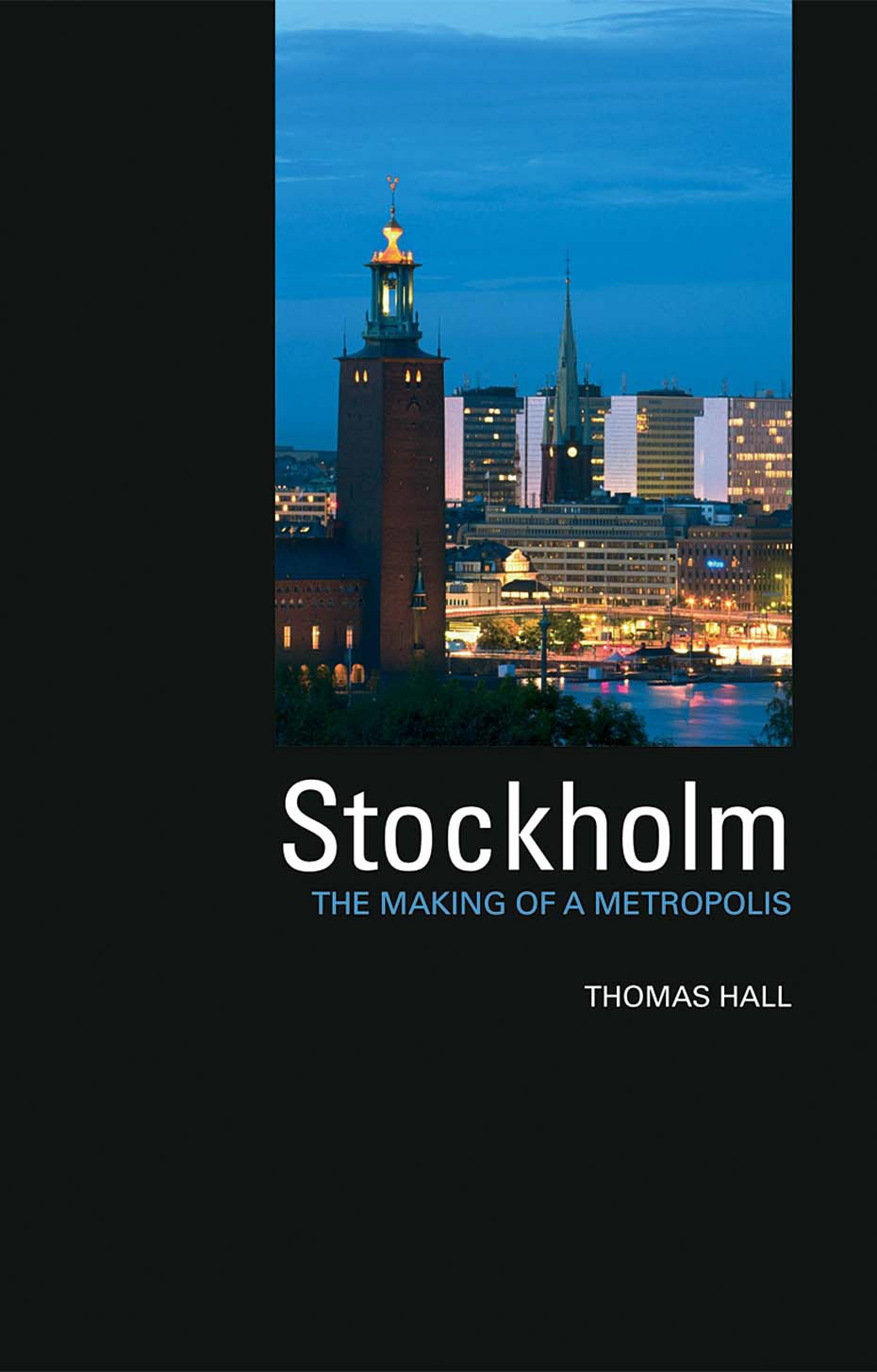 Stockholm: The Making of  a Metropolis