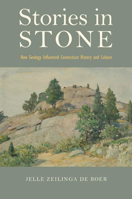 Stories in Stone: How Geology Influenced Connecticut History and Culture EB9780819572479