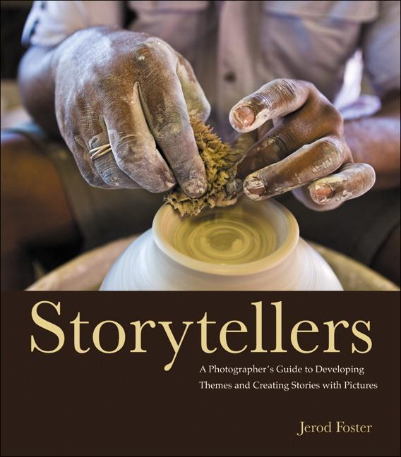 Storytellers: A Photographer's Guide to Developing Themes and Creating Stories with Pictures EB9780132853040