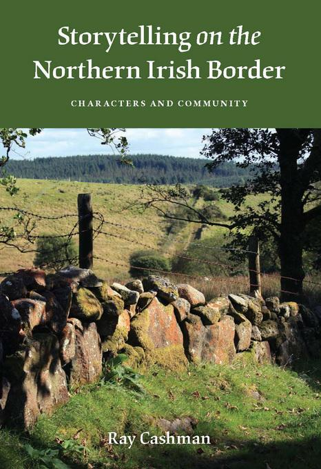 Storytelling on the Northern Irish Border: Characters and Community EB9780253005687