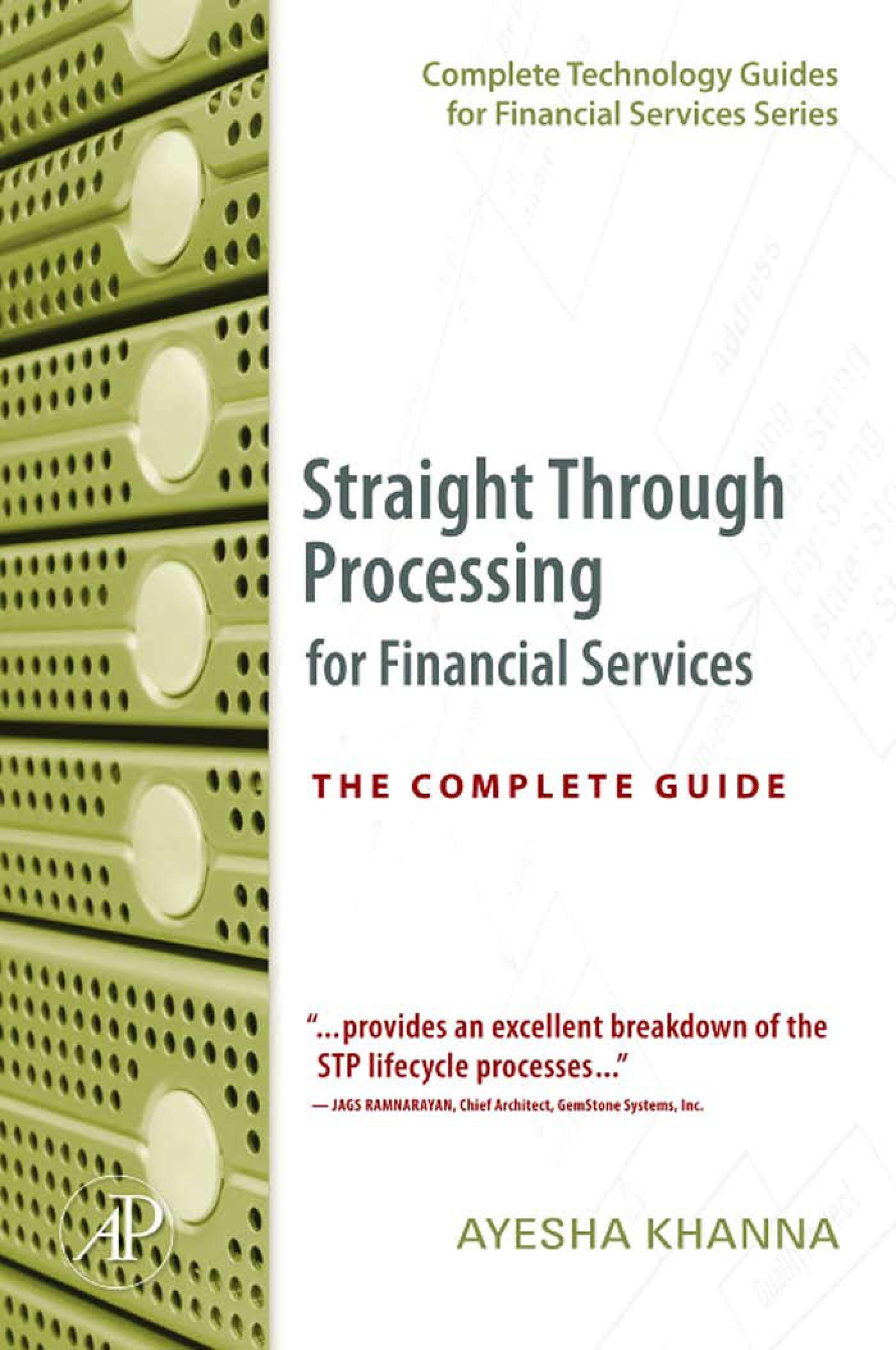 Straight Through Processing for Financial Services: The Complete Guide EB9780080554846