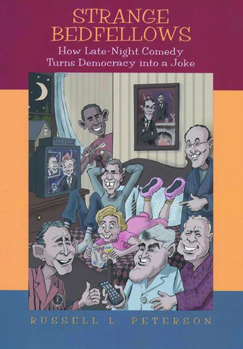 Strange Bedfellows: How Late-Night Comedy Turns Democracy  into a Joke EB9780813544762