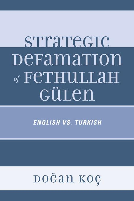 Strategic Defamation of Fethullah G?len: English vs. Turkish EB9780761859314