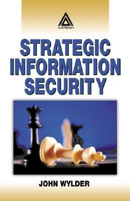 Strategic Information Security EB9780203497081