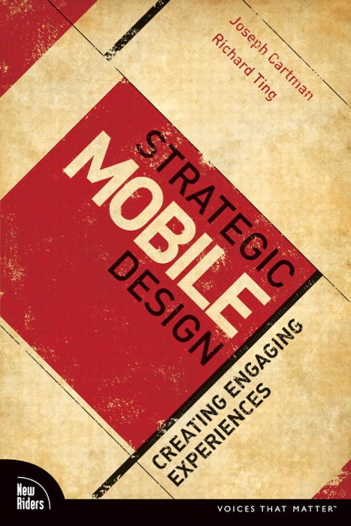 Strategic Mobile Design: Creating Engaging Experiences EB9780321574374