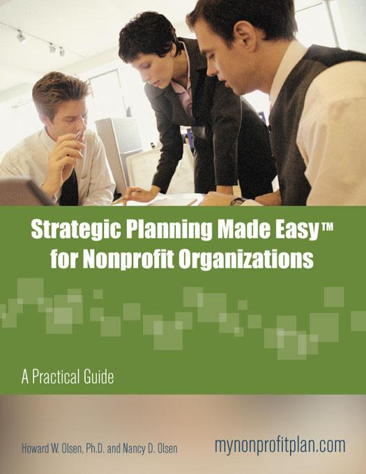 Strategic Planning Made Easy for Nonprofit Organizations: A Practical Guide EB9780974834351