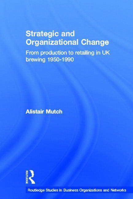 Strategic and Organizational Change EB9780203008249