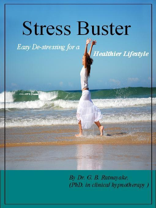 Stress Buster (Easy De-Stressing for a Healthier Lifestyle). EB9780955377754