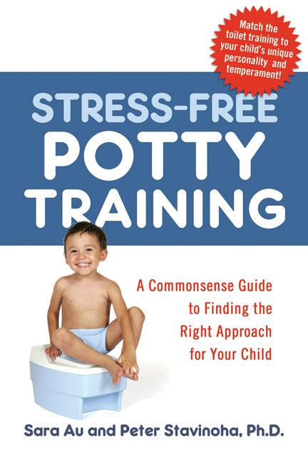 Stress-Free Potty Training: A Commonsense Guide to Finding the Right Approach for Your Child EB9780814401903