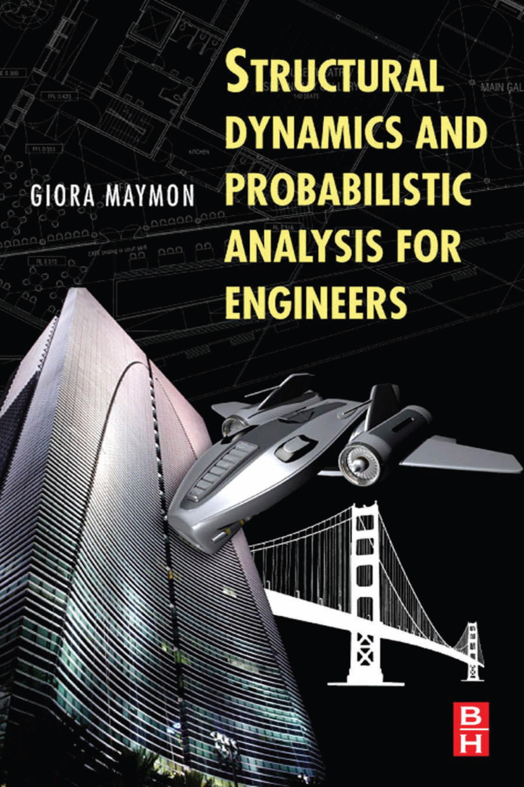 Structural Dynamics and Probabilistic Analysis for Engineers EB9780080559094
