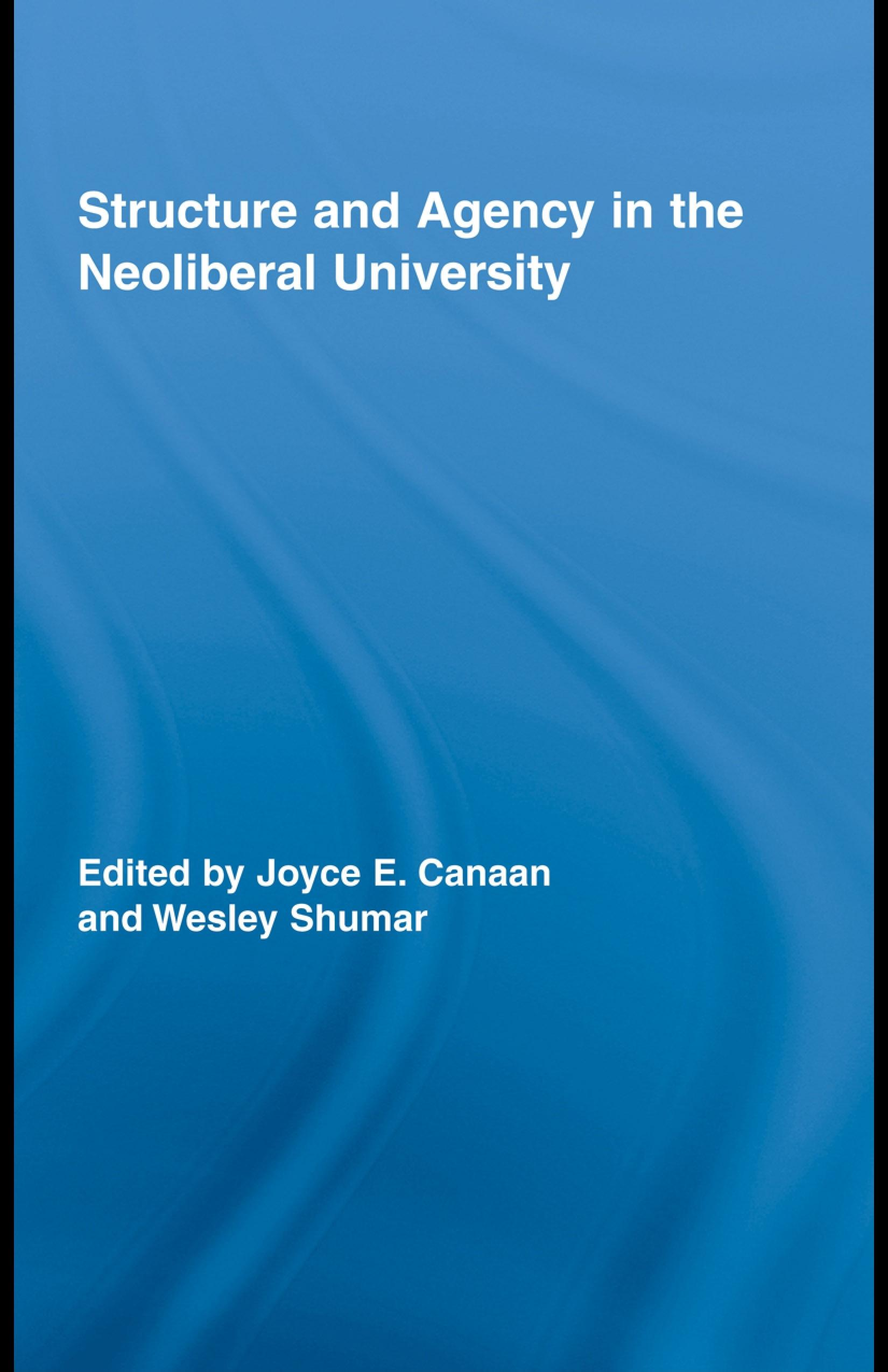 Structure and Agency in the Neoliberal University EB9780203927687
