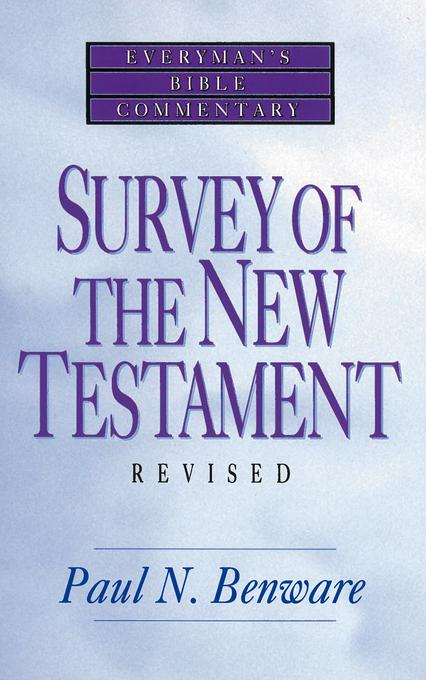 Survey of the New Testament- Everyman's Bible Commentary EB9780802480866